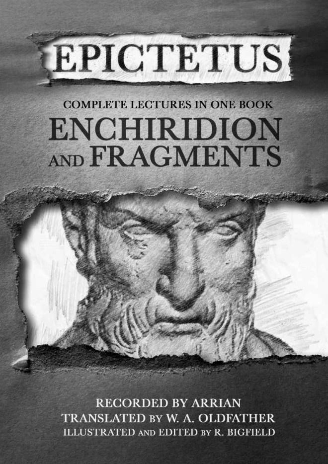 Epictetus: Enchiridion and Fragments (illustrated) (Stoic Classics Book 4)
