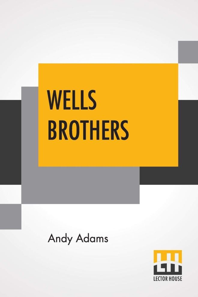 Wells Brothers: The Young Cattle Kings
