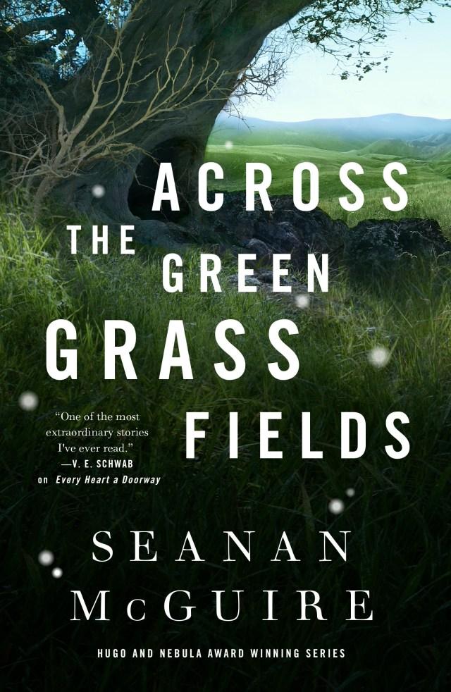 Across the Green Grass Fields (Wayward Children, #6)