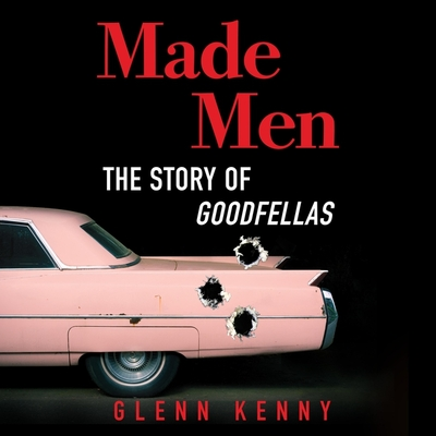 Made Men Lib/E: The Story of Goodfellas