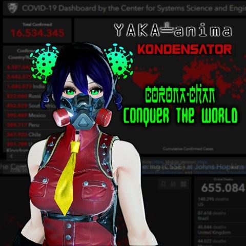 Kondensator & Yaka-anima – Corona-chan Conquer the World