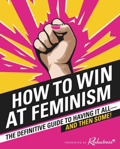 Image result for HOW TO WIN AT FEMINISM: