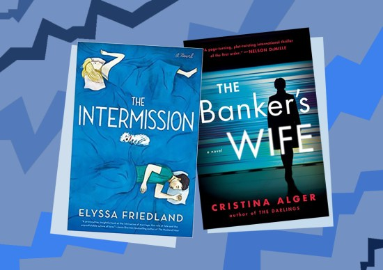 Books coming out this week: <em>The Intermission,</em> <em>The Banker's Wife,</em> and more