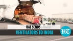 Cargo arrives from UAE with ventilators, medical supplies for India