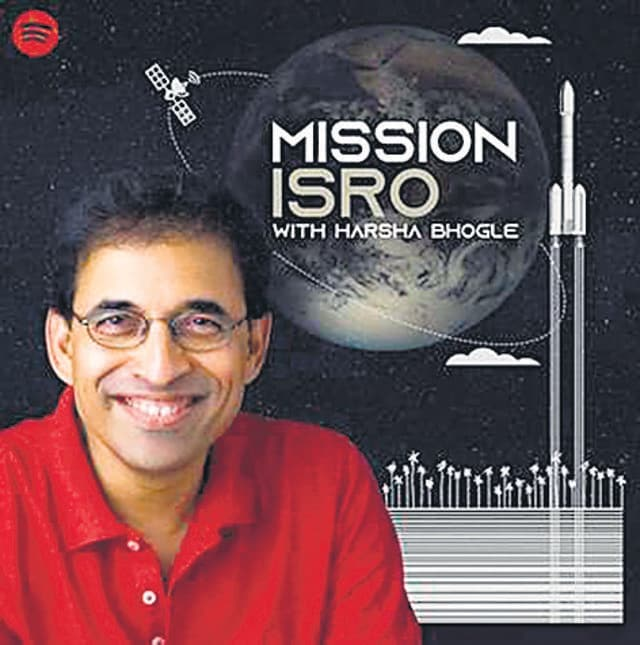 'When I read the script, I thought these are just the types of stories we should be telling, stories that showcase the pursuit of science as an act of patriotism,' says cricket commentator Harsha Bhogle. Mission ISRO is his first podcast.