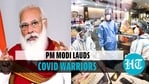 PM Modi lauded the efforts of Covid warriors amid second wave