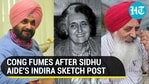 CONG FUMES AFTER SIDHU AIDE'S INDIRA SKETCH POST