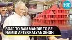 Road to Ram Mandir to be named after Kalyan Singh