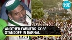Another farmers-cops standoff in Karnal