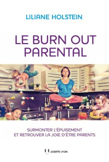 épuisement maternel - Burn out parental - Liliane Holstein