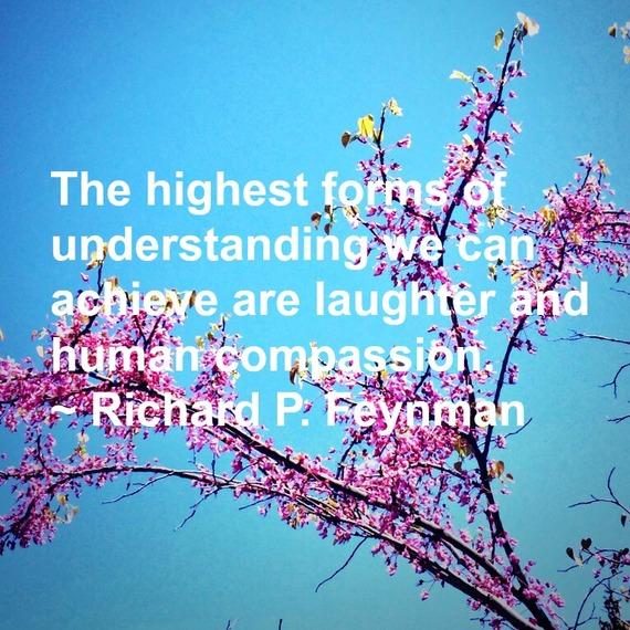 """The highest forms of understanding we can achieve are laughter and human compassion."" ~ Richard P. Feynman #quote http://charityideasblog.com A Dozen #Inspiring Quotes for an Insightful 2015"