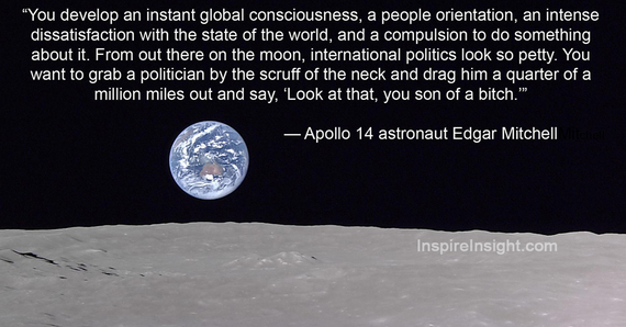 Astronaut Edgar Mitchell Quote for Politicians - Look at That Earth