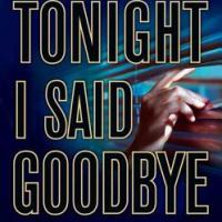 MysteryPeople Review: TONIGHT I SAID GOODBYE