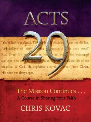 Acts 29: The Mission Continues . . . A Course in Sharing Your Faith