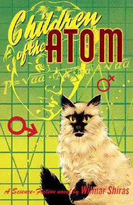 Children of the Atom by Wilmar Shiras