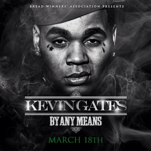 Kevin Gates By Any Means Bread Winners Association