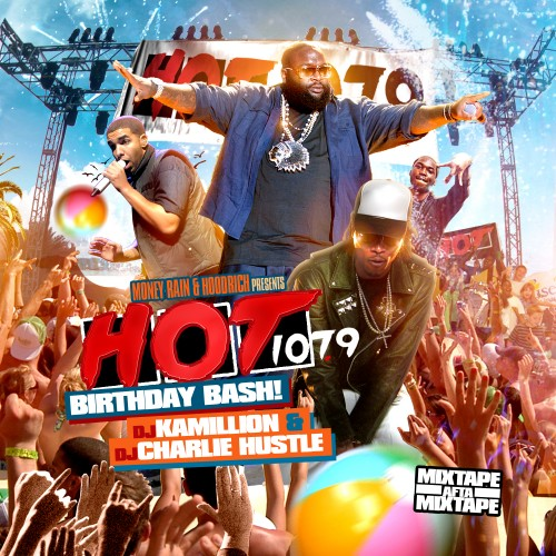 Hot 107 9 Birthday Bash 17 Mixtape Hosted By Dj Kamillion