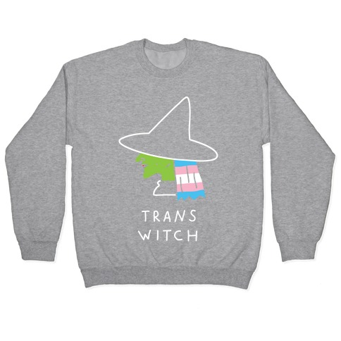 Best Selling The Witch Trans Meme Pullovers Lookhuman