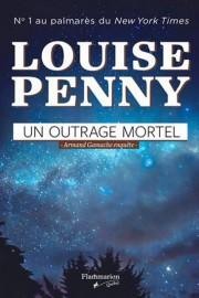 Un outrage mortelLouise PennyFlammarionEn librairie le 10 aoûtSon... (IMAGE FOURNIE PAR FLAMMARION QUÉBEC) - image 1.1