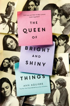 The Queen of Bright and Shiny Things   Ann Aguirre   Macmillan The Queen of Bright and Shiny Things