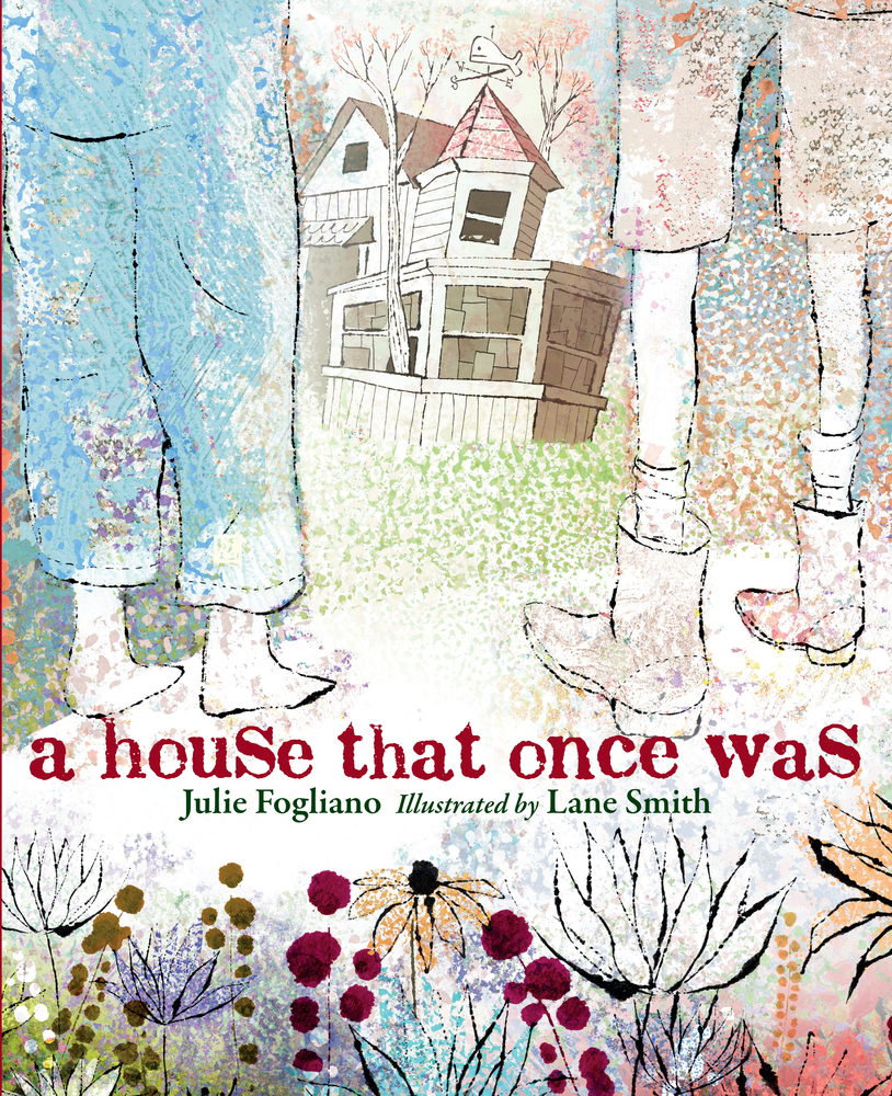 A House That Once Was Julie Fogliano Macmillan