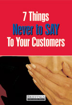 Seven Things Never to Say to Your Customers
