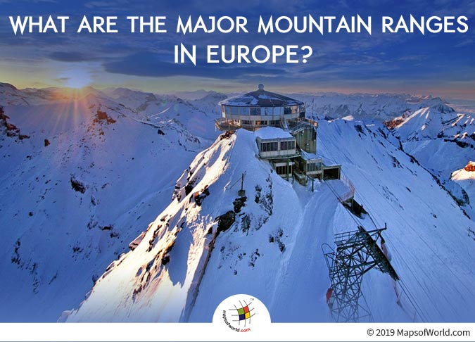 Europe is Home to Many Mountain Ranges