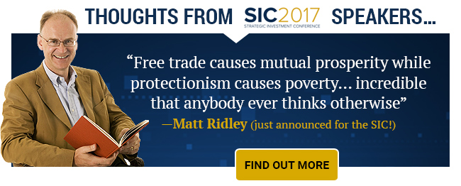 Free trade causes mutual prosperity while protectionism causes poverty... incredible that anybody ever thinks otherwise - Matt Ridley (just announced for the SIC!)