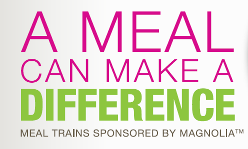 meal Trains sponsored by Magnolia