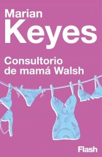 megustaleer - Consultorio de mamá Walsh (Flash) - Marian Keyes