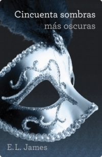 Cincuenta sombras más oscuras (versión mexicana) (Trilogía Cincuenta sombras 2) (E.L. James)