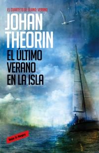 El último verano en la isla (Cuarteto de Öland, 4) (Johan Theorin)
