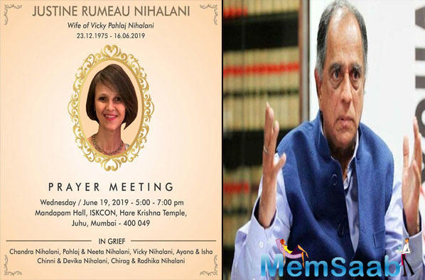 Ex-Censor Board Chief, Pahlaj Nihalani's daughter-in-law, Justine Rumeau is no more. Justine, 43, breathed her last on Sunday night, at Jaslok hospital, with husband Vicky Nihalani by her side.