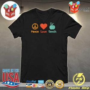 Peace Love Teach Vintage For Teacher Appreciation Day Shirt, Hoodie,  Sweater, Long Sleeve And Tank Top