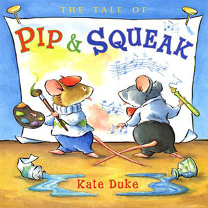 The Tale of Pip & Squeak by Kate Duke