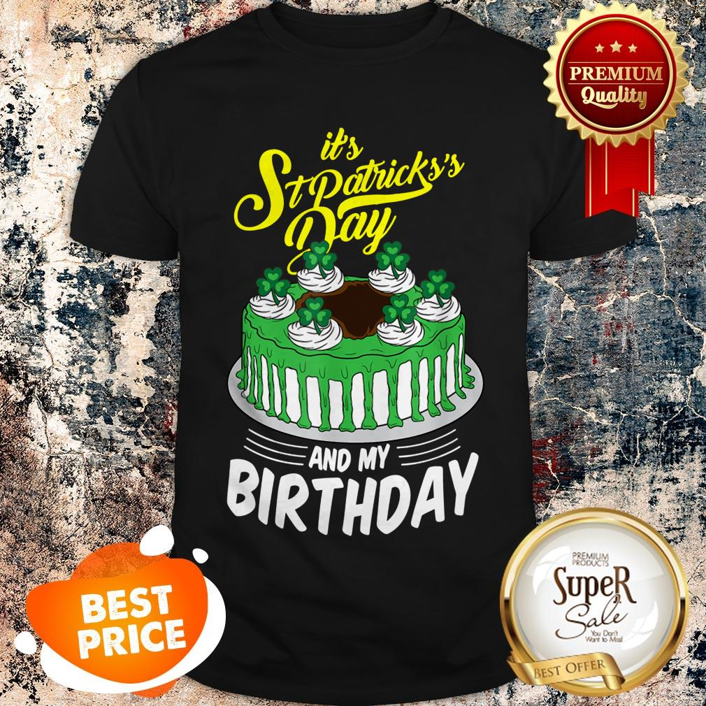 Funny It S St Patrick S Day And My Birthday Gifts Shirt Hoodie Sweater And Long Sleeve
