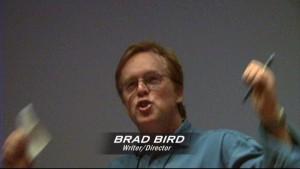 Brad Bird, ranting and raving