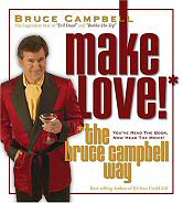 Cover art for Make Love the Bruce Campbell Way