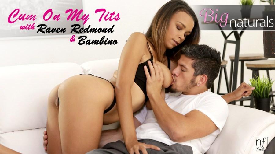 NFBusty.com - Bambino,Raven Redmond: Cum On My Tits - S3:E6