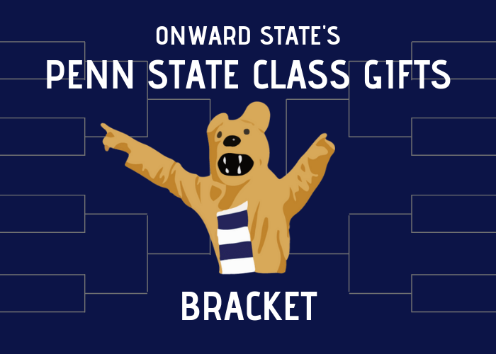 Onward State Presents: The Penn State Class Gifts Bracket, Round 1