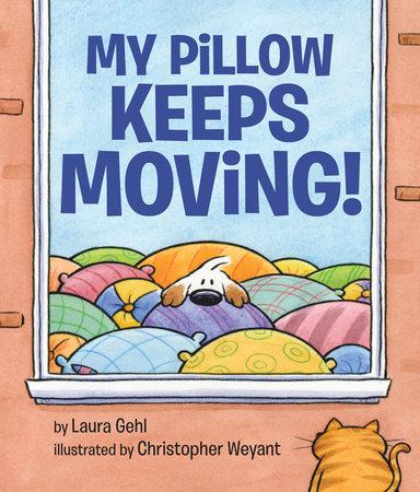 my pillow keeps moving by laura gehl 9780425288245 penguinrandomhouse com books