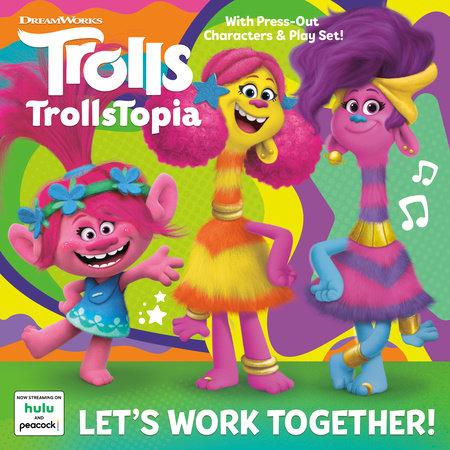 Let S Work Together Dreamworks Trollstopia By Mary Man Kong 9780593373460 Penguinrandomhouse Com Books