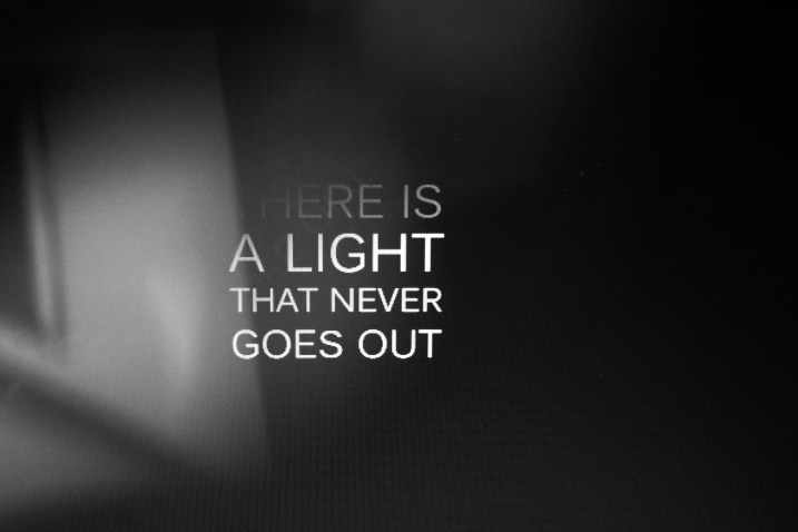 Here Is a Light That Never Goes Out Quotes