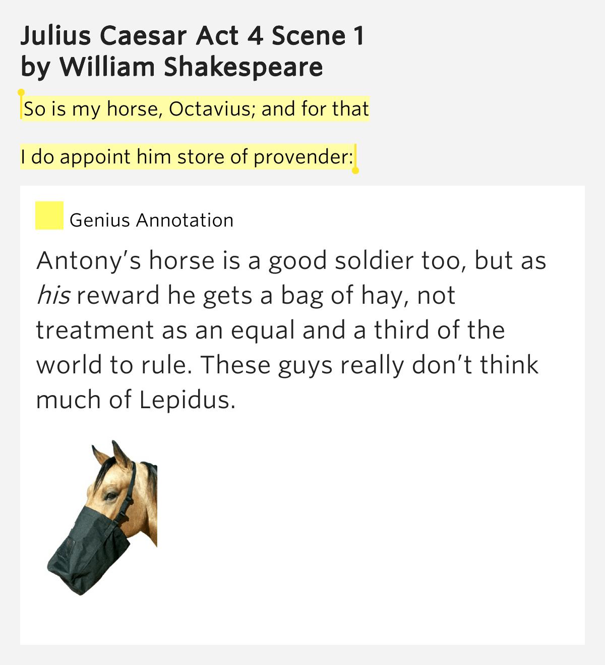 So Is My Horse Octavius And For Julius Caesar Act 4
