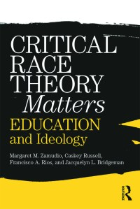 Critical Race Theory Matters: Education And Ideology - 1st Edition - M