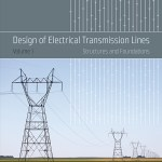 Design Of Electrical Transmission Lines Structures And Foundations