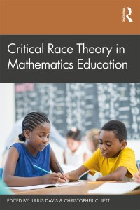 Critical Race Theory In Mathematics Education - 1st Edition - Julius