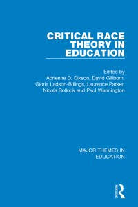 Critical Race Theory In Education (4-vol. Set) - 1st Edition - David