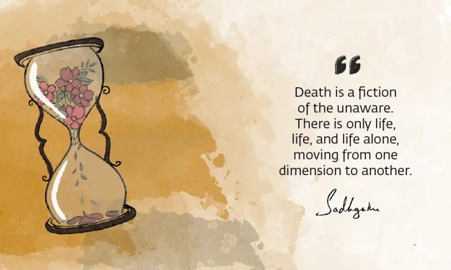 sadhguru-wisdom-article-sadhguru-quotes-on-death-17