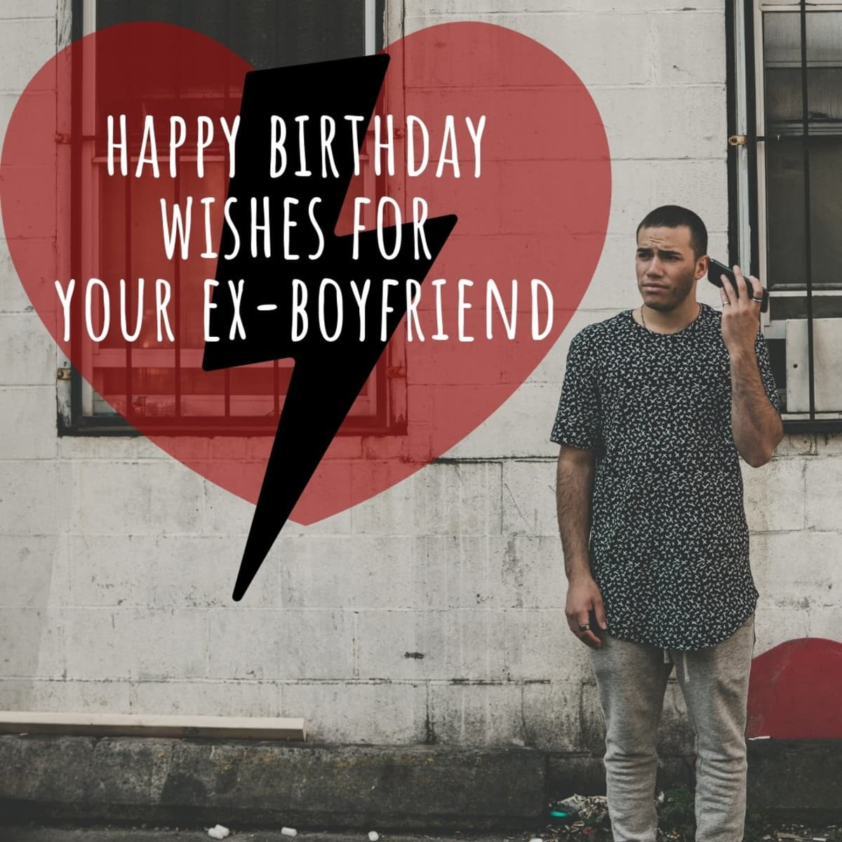 Happy Birthday Wishes For Your Ex Boyfriend Ideas For Short Wishes Messages And Poems Holidappy